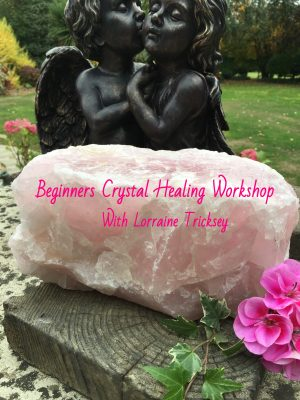 7) Beginners Crystal Healing Workshop – Attended or On-Line