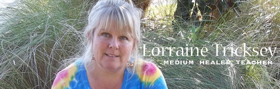 Lorraine Tricksey, Medium/Spiritual Healer & Teacher